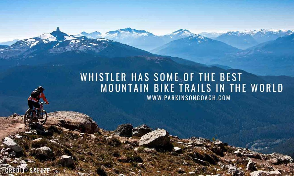 Whistler has some of the best mountain bike trails in the world