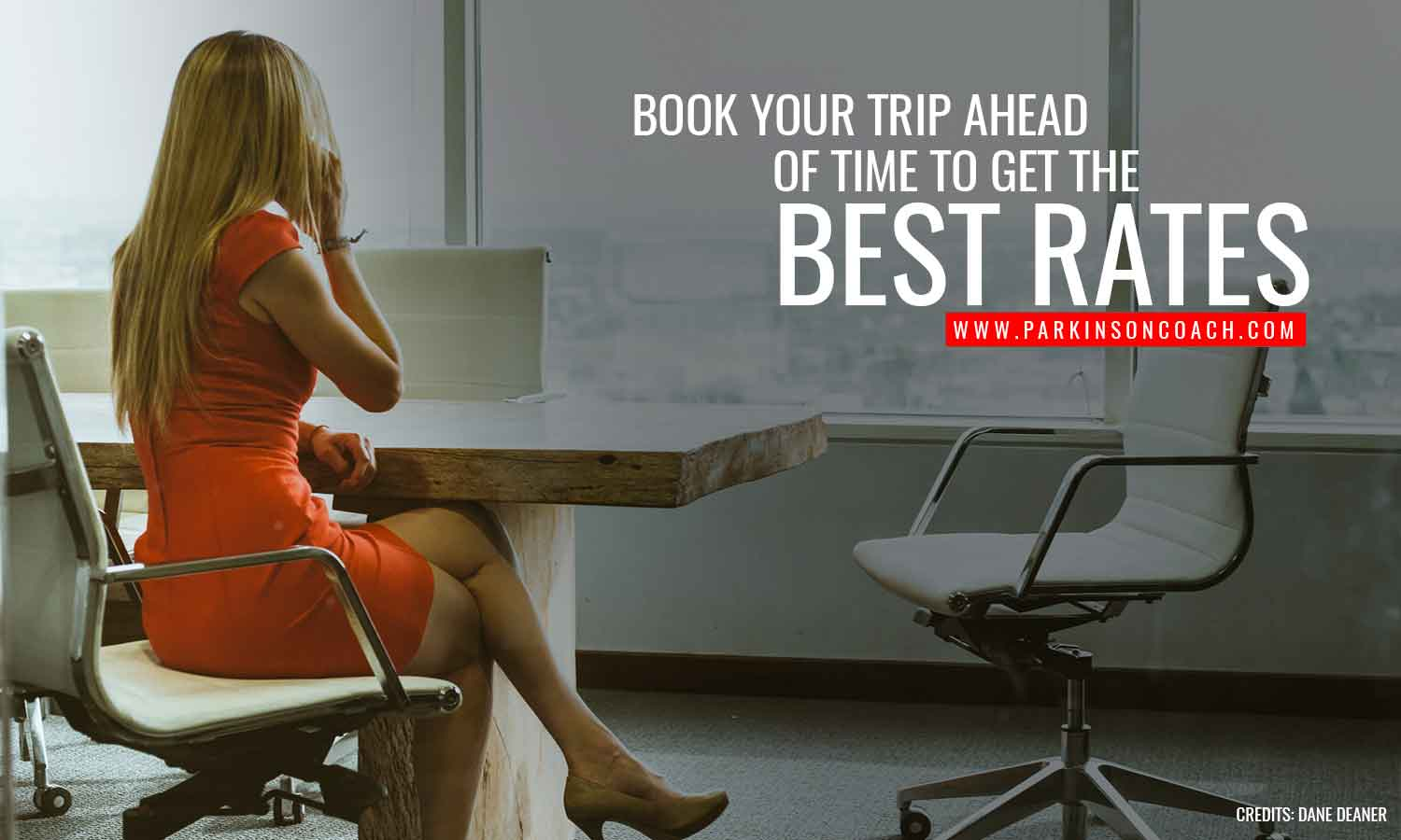 Book your trip ahead of time to get the best rates