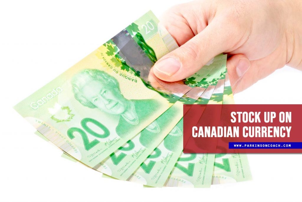 Stock up on Canadian currency
