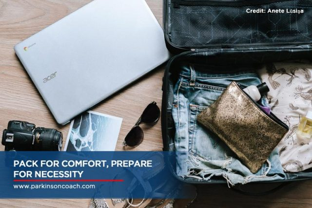 Pack for comfort, prepare for necessity
